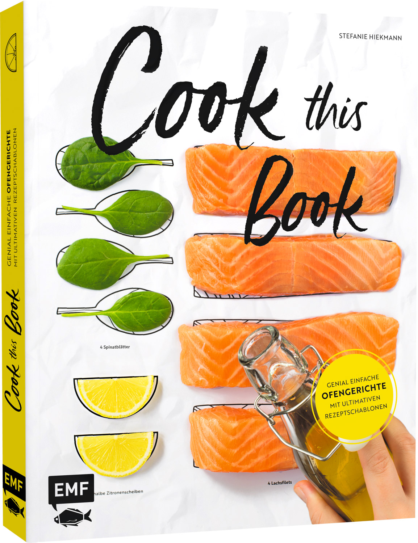 cook this book kochen nach rezeptschablonen einfache blechrezepte. Black Bedroom Furniture Sets. Home Design Ideas